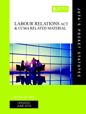 Labour Relations Act South Africa Act 66 of 1997 - Juta press. Labourflaws.